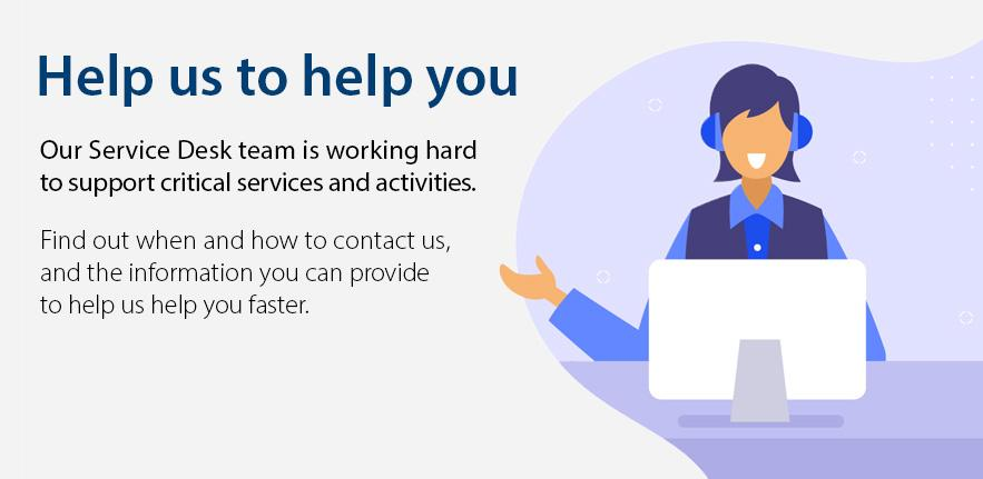 Help us help you: how to support our Service Desk